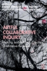 Image for Artful Collaborative Inquiry : Making and Writing Creative, Qualitative Research