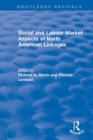 Image for Social and labour market aspects of North American linkages