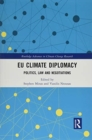Image for EU climate diplomacy  : politics, law and negotiations