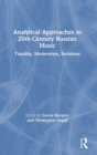 Image for Analytical Approaches to 20th-Century Russian Music : Tonality, Modernism, Serialism