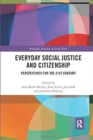Image for Everyday social justice and citizenship  : perspectives for the 21st century
