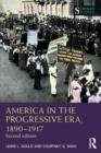 Image for America in the progressive era, 1890-1917