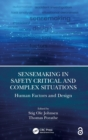 Image for Sensemaking in safety critical and complex situations  : human factors and design