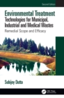 Image for Environmental treatment technologies for municipal, industrial and medical wastes  : remedial scope and efficacy