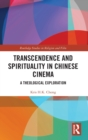 Image for Transcendence and spirituality in Chinese cinema  : a theological exploration
