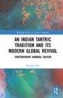 Image for INDIAN TANTRIC TRADITION & ITS MODERN GL