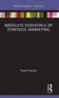Image for Absolute essentials of strategic marketing