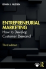 Image for Entrepreneurial marketing  : how to develop customer demand