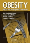 Image for Obesity : Dietary and Developmental Influences