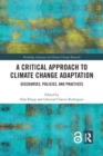 Image for A critical approach to climate change adaptation  : discourses, policies, and practices