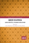 Image for Queer in Africa  : LGBTQ identities, citizenship, and activism