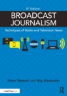 Image for Broadcast journalism  : techniques of radio and television news