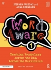 Image for Word aware 1  : teaching vocabulary across the day, across the curriculum