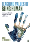 Image for Teaching values of being human  : a curriculum that links education, the mind and the heart