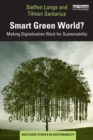 Image for Smart green world?  : making digitalization work for sustainability