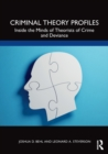 Image for Criminal theory profiles  : inside the minds of theorists of crime and deviance