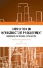 Image for Corruption in infrastructure procurement  : addressing the dynamic criticalities