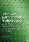 Image for Health and safety at work revision guide  : for the NEBOSH National General Certificate in Occupational Health and Safety