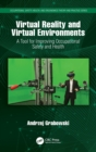 Image for Virtual Reality and Virtual Environments : A Tool for Improving Occupational Safety and Health