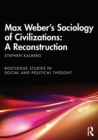 Image for Max Weber's sociology of civilizations  : a reconstruction