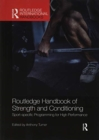 Image for Routledge handbook of strength and conditioning  : sport-specific programming for high performance