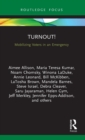 Image for Turnout!  : mobilizing voters in an emergency