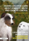 Image for Helping children learn about domestic abuse and coercive control: A professional guide