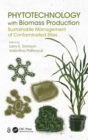 Image for Phytotechnology with biomass production  : sustainable management of contaminated sites