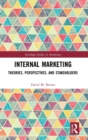 Image for Internal marketing  : theories, perspectives and stakeholders