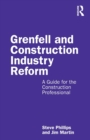 Image for Grenfell and construction industry reform  : a guide for the construction professional
