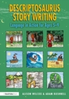 Image for Descriptosaurus story writing  : language in action for ages 5-9
