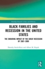 Image for Black families and recession in the United States  : the enduring impact of the Great Recession of 2007-2009