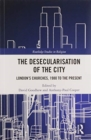 Image for The desecularisation of the city  : London's churches, 1980 to the present