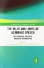 Image for The value and limits of academic speech  : philosophical, political, and legal perspectives