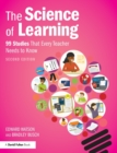Image for The science of learning  : 77 studies that every teacher needs to know