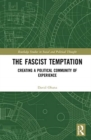 Image for The fascist temptation  : creating a political community of experience