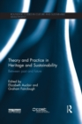 Image for Theory and practice in heritage and sustainability  : between past and future