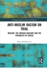 Image for Anti-Muslim racism on trial  : Muslims, the Swedish judiciary and the possibility of justice