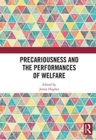 Image for Precariousness and the performances of welfare