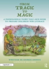 Image for From tragic to magic  : a phonological fairy tale and guide to prepare children for literacy