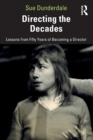 Image for Directing the decades  : lessons from fifty years of becoming a director
