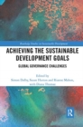 Image for Achieving the sustainable development goals  : global governance challenges