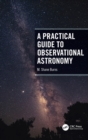 Image for A practical guide to observational astronomy