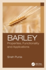 Image for Barley  : properties, functionality and applications
