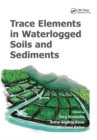 Image for Trace Elements in Waterlogged Soils and Sediments