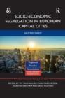 Image for Socio-Economic Segregation in European Capital Cities : East meets West