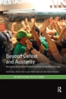 Image for Beyond Defeat and Austerity : Disrupting (the Critical Political Economy of) Neoliberal Europe