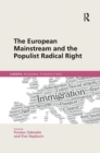 Image for The European Mainstream and the Populist Radical Right