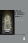 Image for Art and the Church: A Fractious Embrace : Ecclesiastical Encounters with Contemporary Art