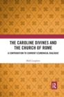 Image for The Caroline Divines and the Church of Rome  : a contribution to current ecumenical dialogue